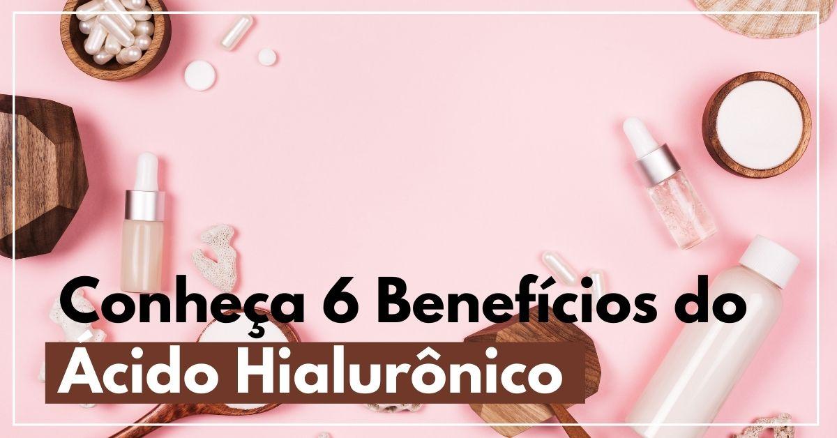 Conheça 6 benefícios do ácido hialurônico